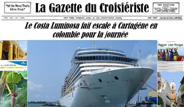 La Gazette du Croisiériste le Costa Luminosa fait escale à Cartagène en Colombie