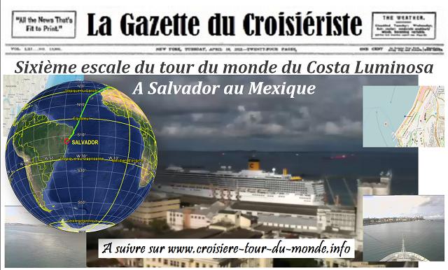 Croisière tour du monde Austral 2017 Le Costa Luminosa fait Escale à Salvador au Brésil
