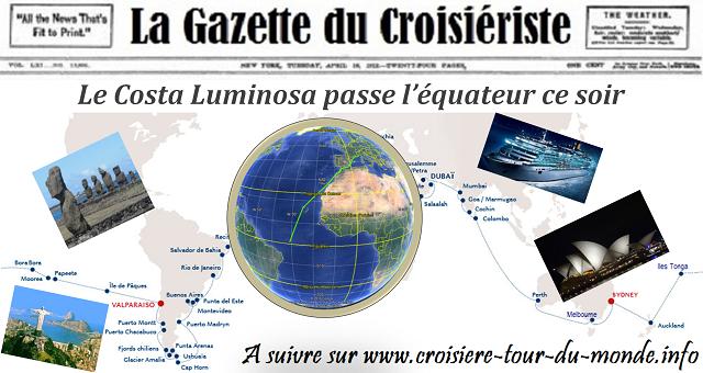 Croisière tour du monde Austral 2017 Le Costa Luminosa passe l'équateur ce soir