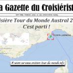 Croisière tour du monde Austral 2017 c'est parti!