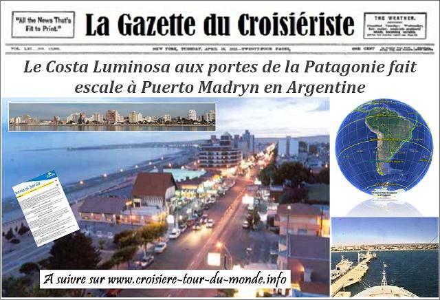 Croisière tour du monde Austral 2017 Le Costa Luminosa aux portes de la Patagonie fait escale à Puerto Madryn en Argentine