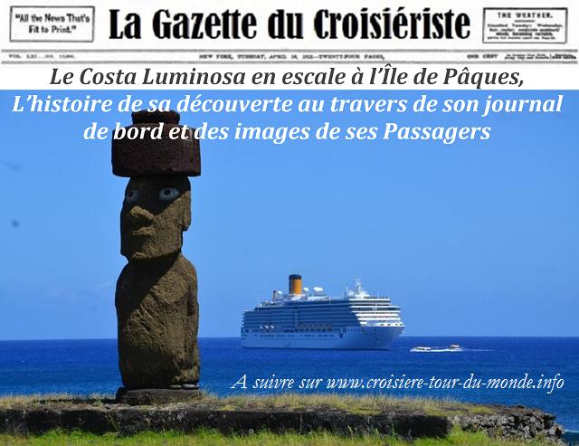 croisière tour du monde le Costa Luminosa en escale à l'Île de Pâques Journal de bord et images des passagers