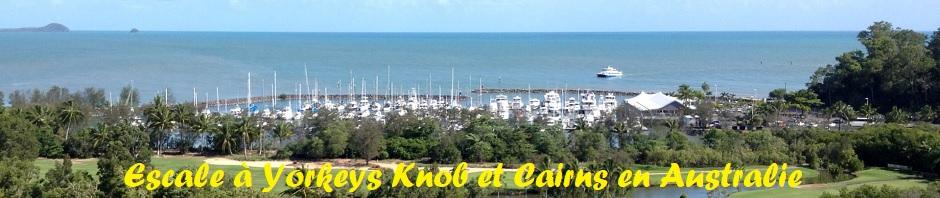 Escale à Yorkeys Knob et Cairns en Australie