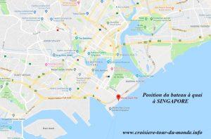 Croisière tour du monde Position du bateau à quai au port de Singapour