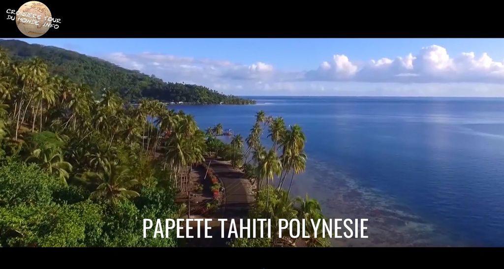 Escale 19 Croisière tour du monde à Tahiti en Polynésie Française